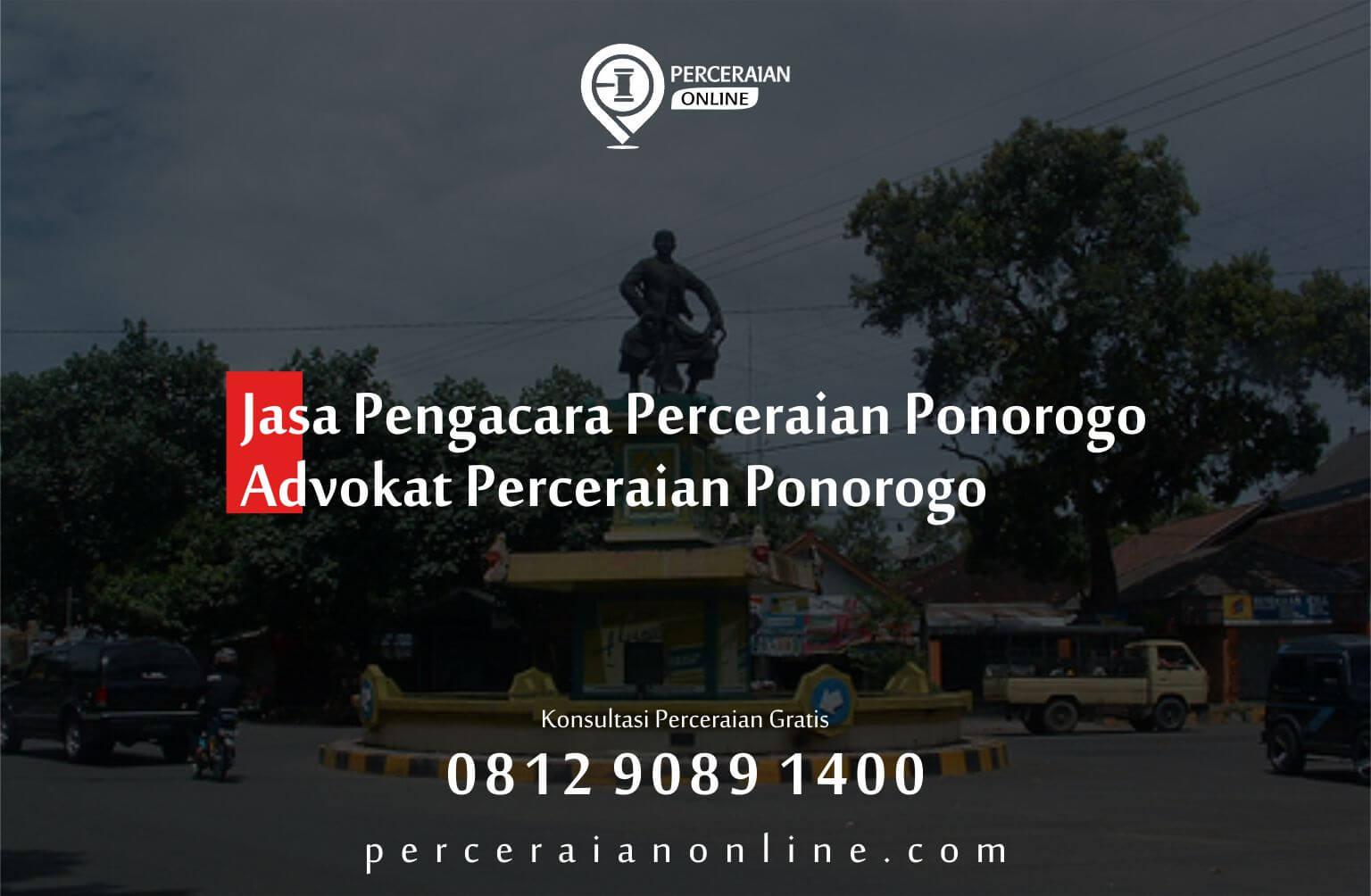 Jasa Pengacara Perceraian Ponorogo, Advokat Perceraian Ponorogo