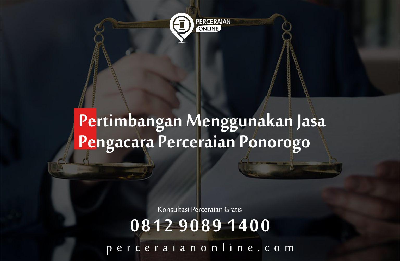 Pertimbangan Menggunakan Jasa Pengacara Perceraian Ponorogo