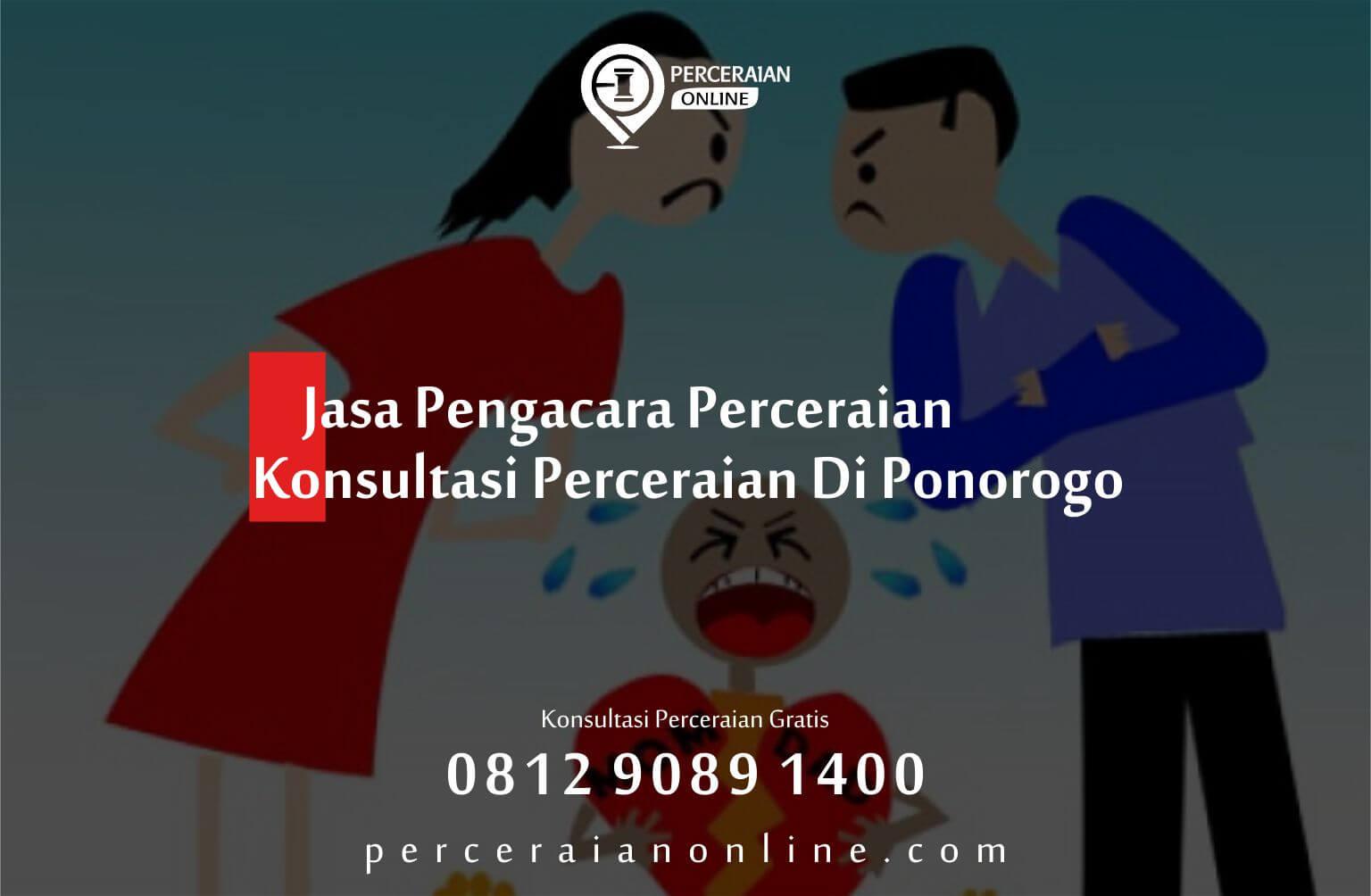 Jasa Pengacara Perceraian, Konsultasi Perceraian Di Ponorogo