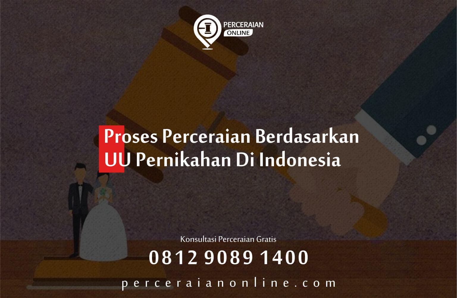 Proses Perceraian Berdasarkan Uu Pernikahan Di Indonesia