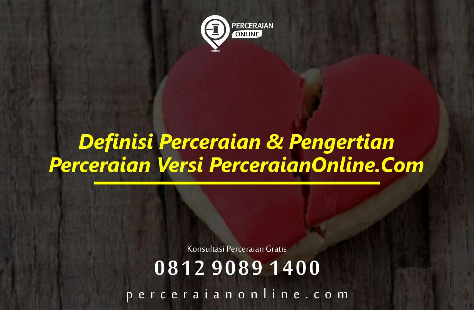 Definisi Perceraian & Pengertian Perceraian Versi Perceraianonline. Com