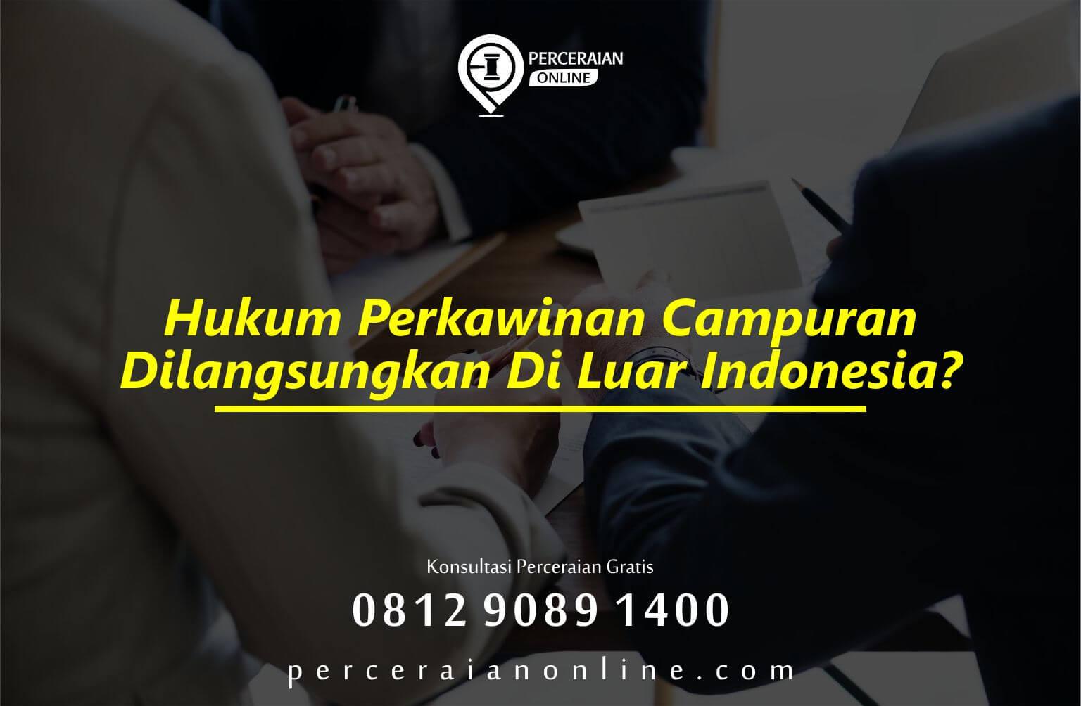 Hukum Perkawinan Campuran Dilangsungkan Di Luar Indonesia