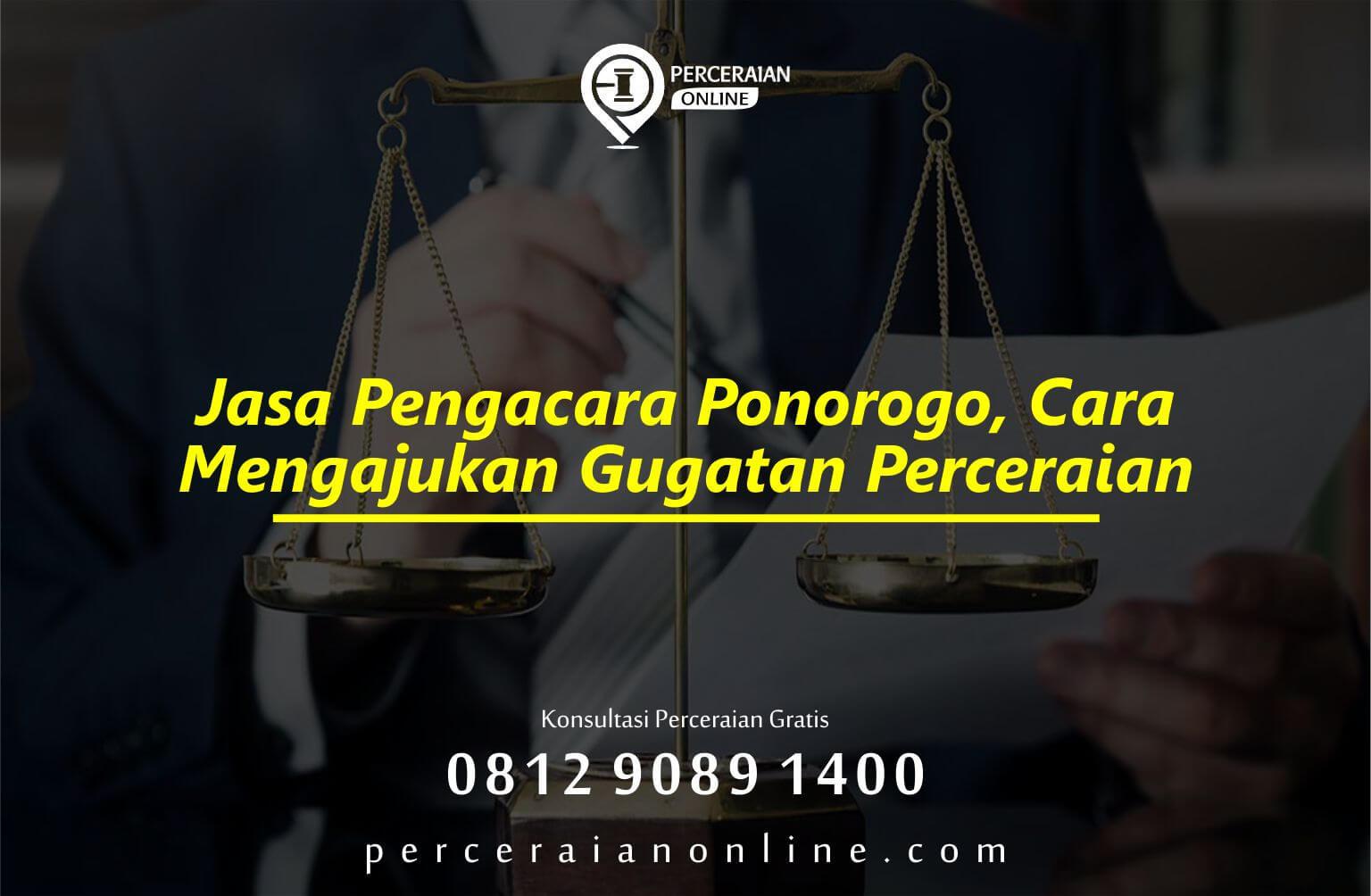 Jasa Pengacara Ponorogo, Cara Mengajukan Gugatan Perceraian