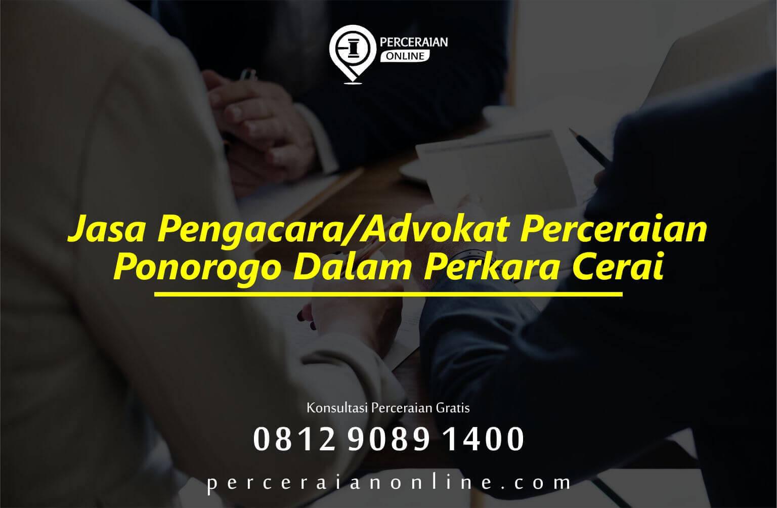 Jasa Pengacara Atau Advokat Perceraian Ponorogo Dalam Perkara Cerai