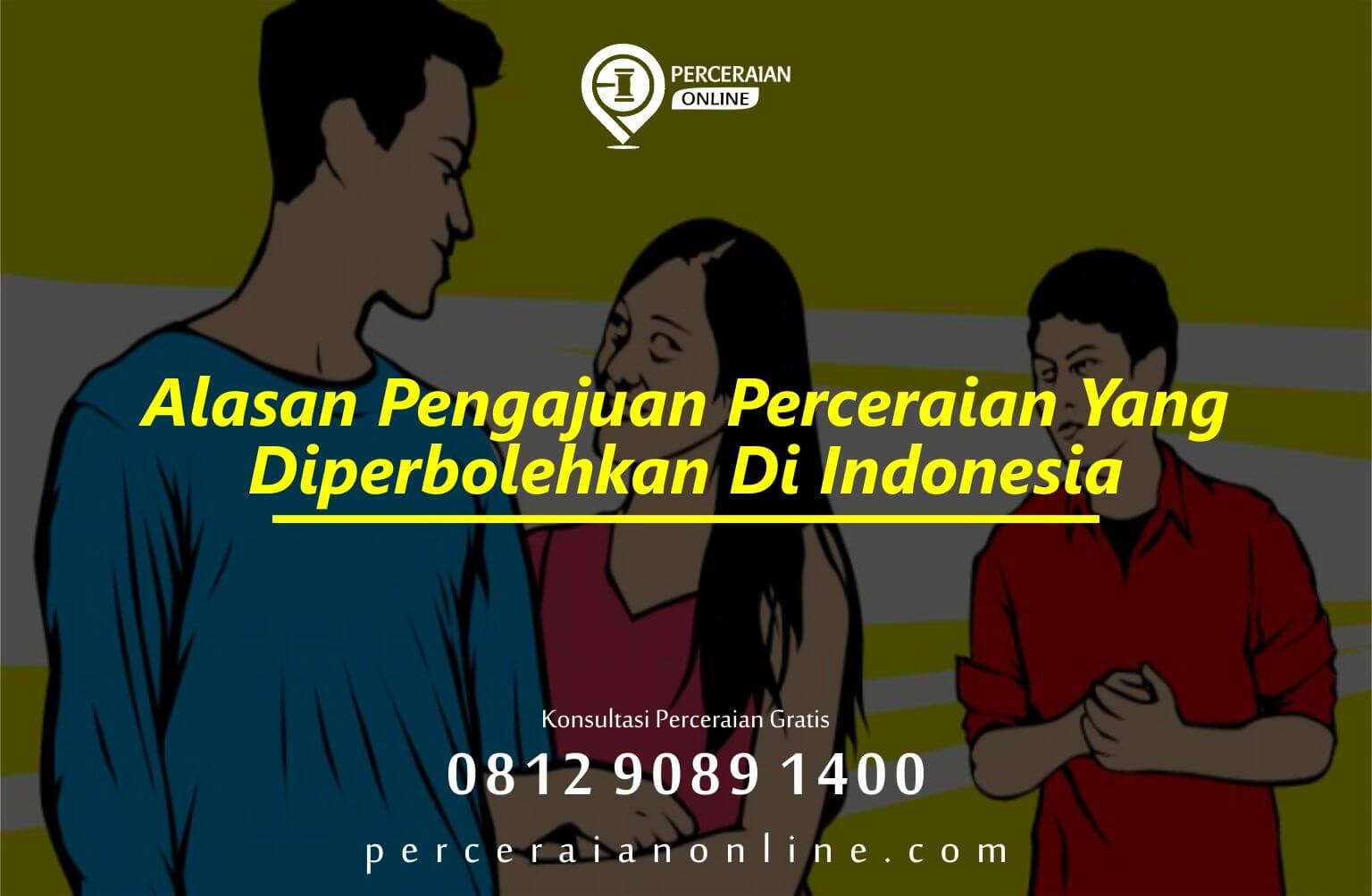 Alasan Pengajuan Perceraian Yang Diperbolehkan Di Indonesia