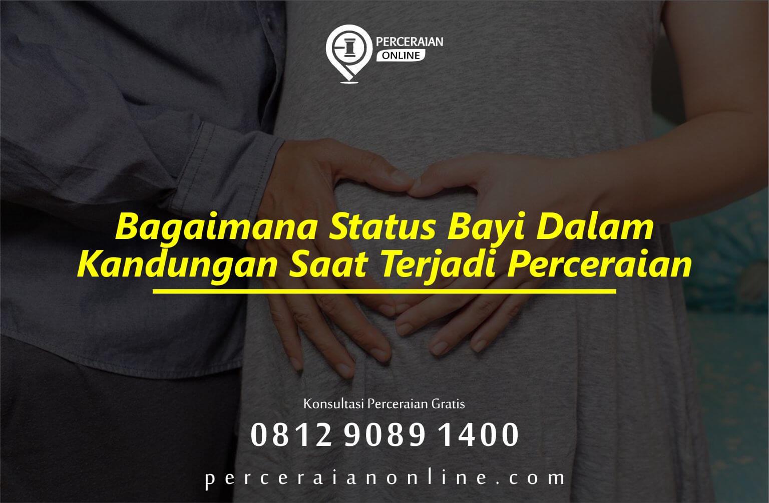 Bagaimana Status Bayi Dalam Kandungan Saat Terjadi Perceraian