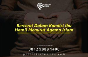 Bercerai Dalam Kondisi Ibu Hamil Menurut Agama Islam