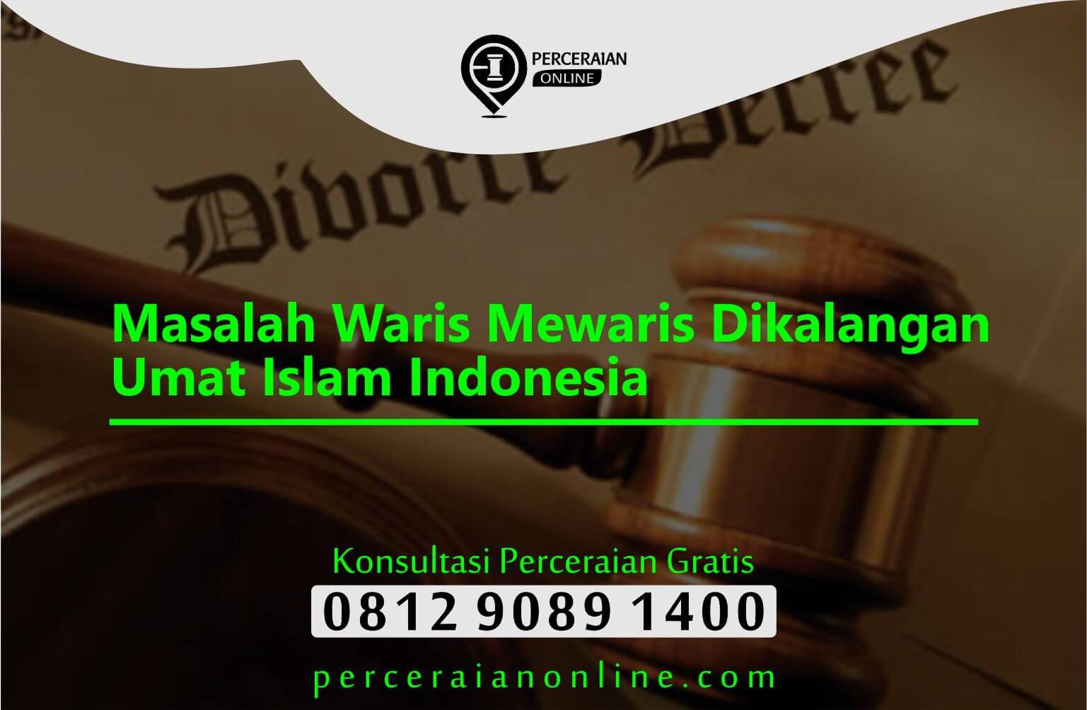 Masalah Waris Mewaris Dikalangan Umat Islam Indonesia