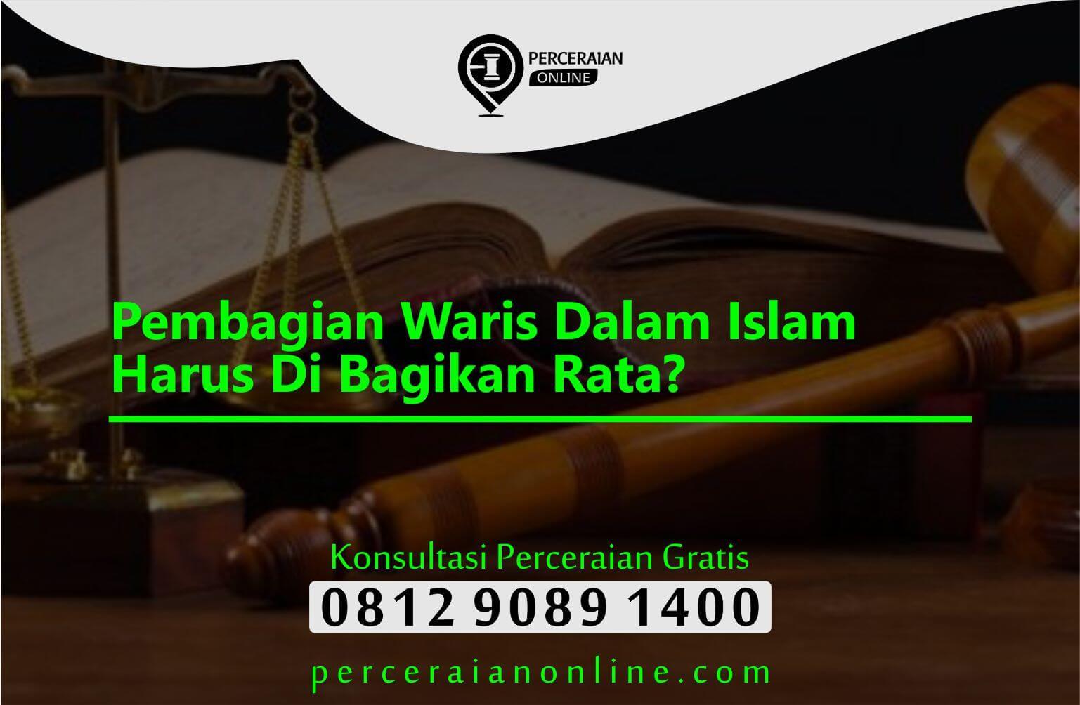 Pembagian Waris Dalam Islam Harus Di Bagikan Rata