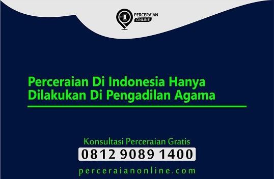 64. Perceraian Di Indonesia Hanya Dilakukan Di Pengadilan Agama