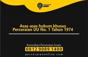 Asas-asas hukum khusus Perceraian UU No. 1 Tahun 1974
