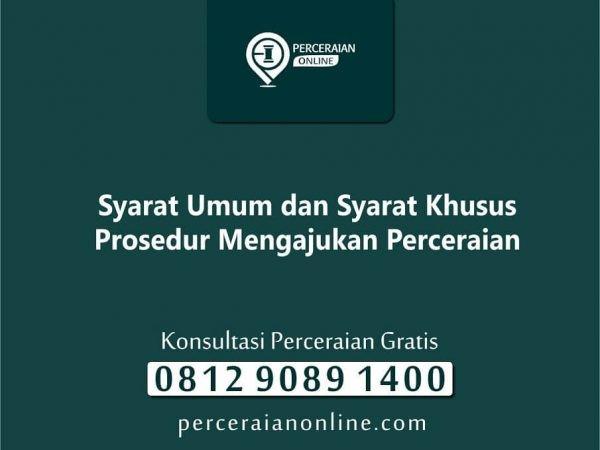 11. Syarat Umum dan Syarat Khusus Prosedur Mengajukan Perceraian